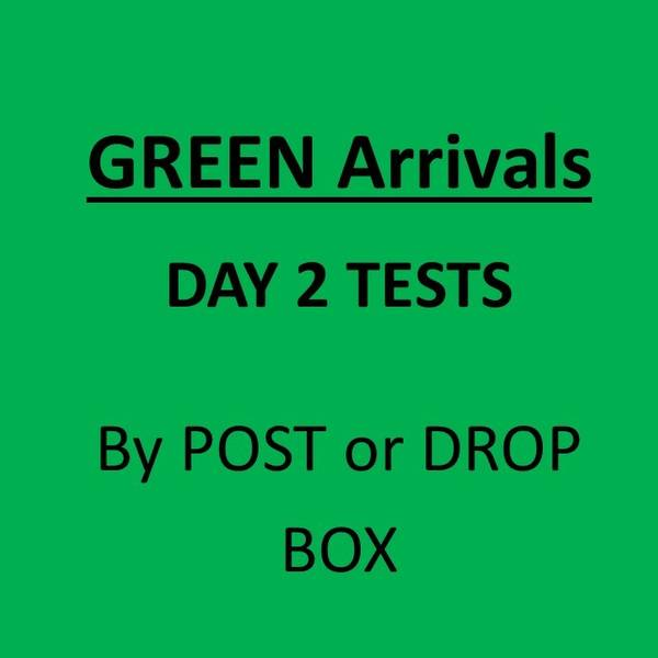 Day 2 GREEN LIST International Arrivals Test by Post or Drop Box (Mandatory)